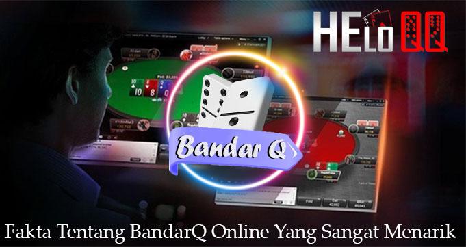 Fakta Tentang BandarQ Online Yang Sangat Menarik