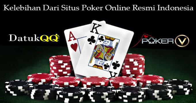 Kelebihan Dari Situs Poker Online Resmi Indonesia