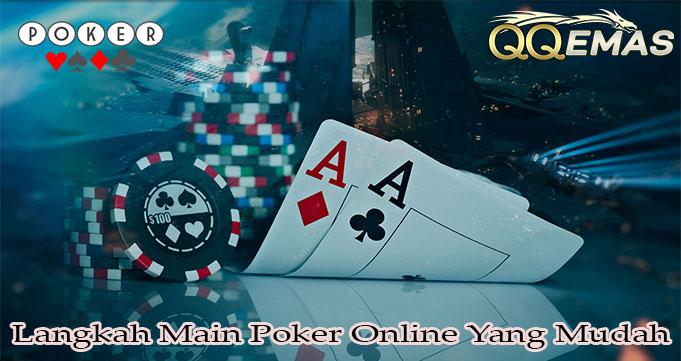 Langkah Main Poker Online Yang Mudah