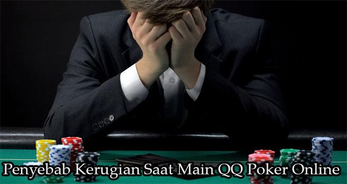 Penyebab Kerugian Saat Main QQ Poker Online