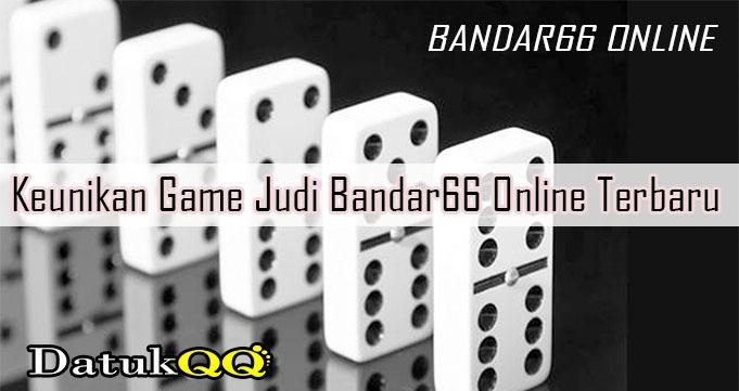 Keunikan Game Judi Bandar66 Online Terbaru
